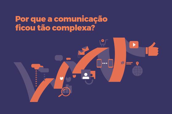 Por que a comunicação ficou tão complexa?