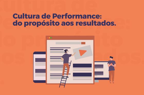 Cultura de Performance: do propósito aos resultados.